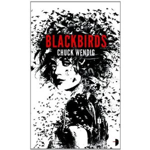 Blackbirds by Chuck Wendig - 1st book in the Miriam Black series.